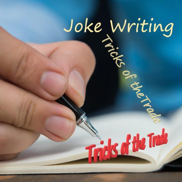 Joke Writing Tricks of the Trade