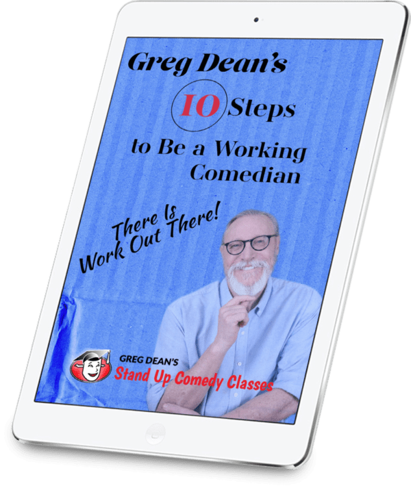 Greg Dean's 10 Steps to Be a Working Comedian
